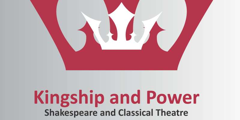Kingship and power, Shakespeare e il teatro classico